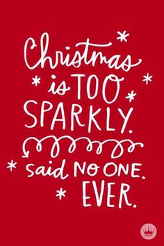 """Christmas is too sparkly. Said no one. Ever."" — Unknown #christmas #christmasquotes #quotes #holidayquotes #holidays #holidayseason Follow us on Pinterest: www.pinterest.com/yourtango"
