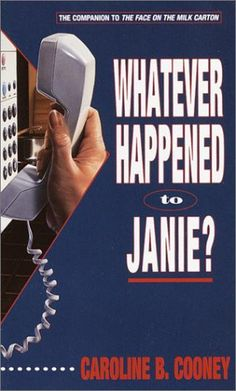 Whatever Happened to Janie? by Caroline B. Cooney (Janie Johnson, book 2) - I don't remember this being the cover of the copy I read, but it might have been. #YoungAdult