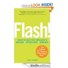 Flash!. A customer's decision about a product or service happens in less than a fraction of a second. And the company that knows how to make that first impact--that flash--is ahead of the field. In this revolutionary book, Susan Benjamin shows you how to tap into consumers' gut reactions, using them to build powerful marketing campaigns. With examples from both large and small companies, she demonstrates how to:Find attention-getting taglines that will generate client interestUse online network
