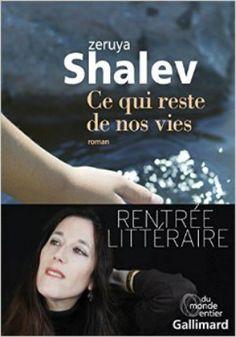 Shalev, Zeruya - Ce qui reste de nos vies