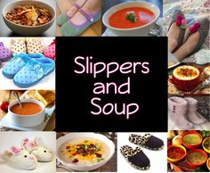 Slippers and Soup - A fun theme during the cold  winter months! Simple, easy & fun!