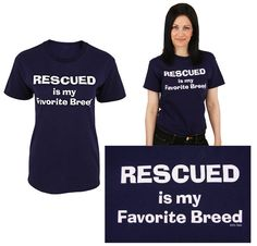 Rescued Is My Favorite Breed T-Shirt  Item #42883