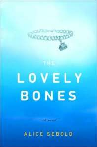 The Lovely Bones I loved this book!