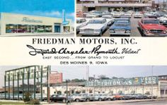 Post card advertising Friedman Motors in east downtown Des Moines. This location is now east of City Hall in the East Village. Friedman's was a Chrysler Dodge Imperial Plymouth dealer. The post card shows new Plymouth Valiant models for the early 1960's.