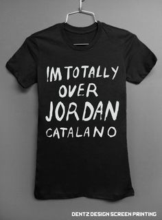 Im totally over Jordan Catalano  my so called life by DentzDesign, $15.00