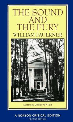 The Sound and the Fury by William Faulkner   Val: My favorite novel by the great man.