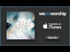 All Sons & Daughters - For Your Glory & My Good
