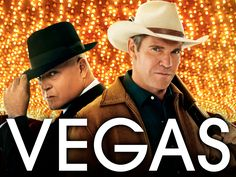Vegas-  Dennis Quaid and Michael Chiklis.  Can't get better than that!