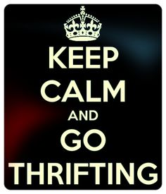 Keep Calm and #Thrift ! #GoodWill #FortWorth #DIY