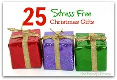 25 Stress Free Christmas Gifts--The Peaceful Mom