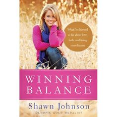 Winning Balance by Shawn Johnson - I was pleasantly surprised at how much I liked this book.