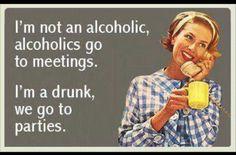 Not an alcoholic ;)