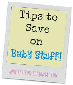 Barefoot in the Kitchen: Save money on that baby!  There is no reason to feel stressed about getting everything a baby needs for their homecoming! Here are some of our tips on how we got everything for a lot less than we thought!