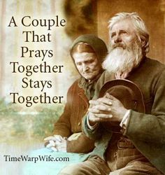 A couple that prays together stays together.