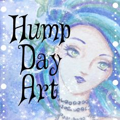 Hump Day Art - Feb 2