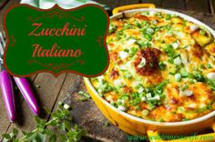 Zucchini Italiano Casserole has tons of slow-cooked flavor with minimal effort.