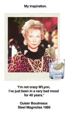 Steel Magnolias my favorite movie of all time! This line is going to be my new motto!