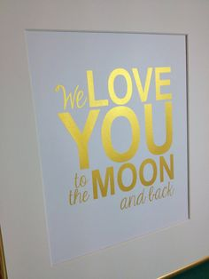 "Nursery gold quote print ""We love you to the moon and back"" 8x10 Gold on white"