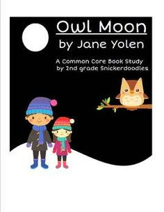 Owl Moon: A Common Core Book Study by 2nd grade Snickerdoodles $