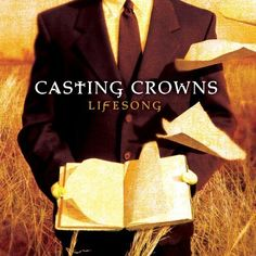 Lifesong ~ Casting Crowns,