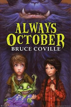Browse Inside Always October by Bruce Coville  Suggested ages: grade 4 - 6