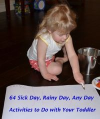 64 sick day, rainy day, any day activities to do with your toddler.