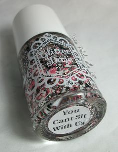 GlitterDaze: You Cant Sit With Us Nail Polish
