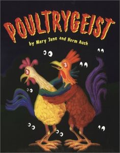 Poultrygeist by Mary Jane Auch. $14.00. Author: Mary Jane Auch. Reading level: Ages 4 and up. Publication: September 1, 2003. Publisher: Holiday House (September 1, 2003). Save 22% Off!