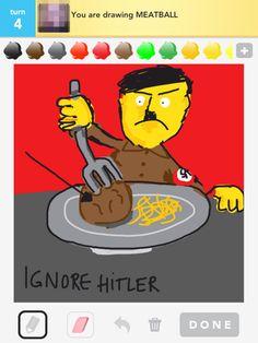 "The ""ignore Hitler"" Drawsomes crack me up."