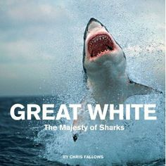 Great White: The Majesty of Sharks (Hardcover)  http://www.picter.org/?p=0811871037