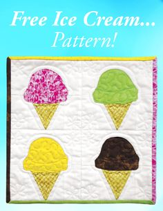 Sweet Treats! Ice Cream - Free Quilt Pattern