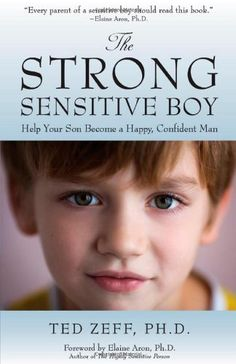 The Strong, Sensitive Boy by Ted Zeff