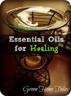 Green Home Today // Aromatherapy and essential oils for healing