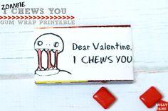I chews you zombie valentine gum / chewy candy printable #boy valentines