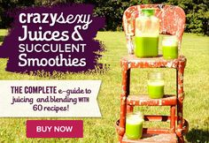 Crazy Sexy Juices & Succulent Smoothies! #kriscarr #health #wellness #greenjuice #smoothies #recipes #csj&ss