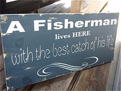Fishermans wood sign fishing quotes on wood by DesignsOnSigns3, $35.00: I have a mat that says this <3 Can't wait to get the house (: