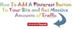 #HowTo Add A #Pinterest Button To Your Site and Get Massive Amounts of Traffic
