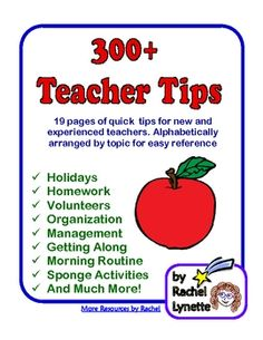 Here are over 300 Teacher Tips categorized alphabetically and listed in a quick-to-read bulleted format. Some of the tips are basic for new teachers, but many may be ones you haven't seen before. $