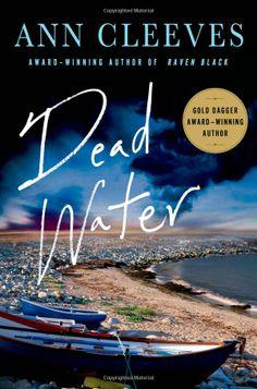 Dead Water: A Shetland Mystery (Shetland Island Mysteries): Ann Cleeves: 9781250036605: Amazon.com: Books