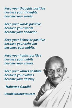 Keep your thoughts positive because your thoughts become your words