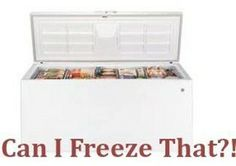 What food you can and cannot freeze