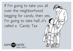 candi tax, funni stuff, giggl, halloween candy, being a parent