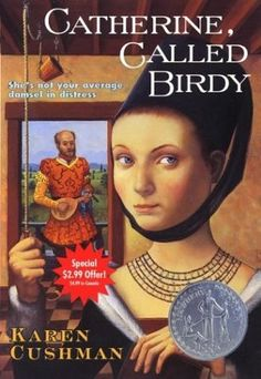 Catherine, Called Birdy -- Newbery Honor Book