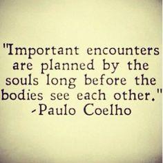 """Important encounters"":... By Paulo Coelho"