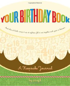 """""""Your Birthday Book: A Keepsake Journal"""" I have this for my son, Wyatt. There are interview pages for each year asking about likes/dislikes, folders to put invitations/keepsakes in, as well as a place to write memories of the child's year/growth.  The idea is to give it to them on their 18th birthday do they can see how much they changed."""