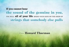 Quotes to Keep You Going - Inspirational Quotes - Howard Thurman - Oprah.com