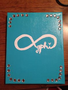 Gamma Phi till I die! infinity symbol craft on a canvas board I made. ΓΦΒ  ♥