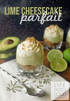 No-Bake Lime Cheesecake Parfaits with a secret ingredient | Life Tastes Good