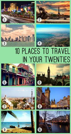 10 Places to Travel in Your Twenties | GirlsGuideTo.  Already 5 for 10 on this list, would like to hit the other 5!