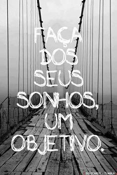 """""""Os sonhos são as projeções do que você quer para seu futuro, mas não esqueça que você tem que acordar, e agir em seu presente, para ter um futuro dos sonhos. (Rafael Valladão Rocha)"""